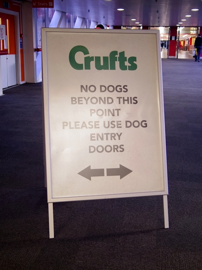 Crufts: No dogs beyond this point. Please use dog entry doors.